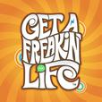 Get a Freakin' Life show