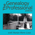 The Genealogy Professional podcast with Host Marian Pierre-Louis – Interviews with Experienced Genealogists show