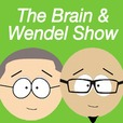 The Brain and Wendel Show show