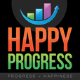 Happy Progress - Progress Equals Happiness show