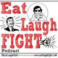 Eat Laugh FIGHT show