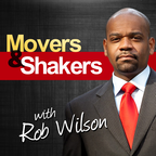 The Movers & Shakers Podcast with Rob Wilson show