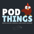 Podthings show