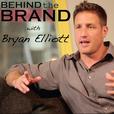 Behind the Brand with Bryan Elliott show