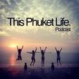 This Phuket Life podcast show