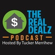 The Real Dealz Podcast - Hosted By Tucker Merrihew show