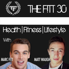 The Fitt 30 with Marc Fitt and Matt Waugh show