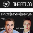 The Fitt 30 with Marc Fitt and Matt Waugh show