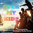 Geek My Kids Podcast show