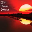 Full Turbo Podcast show