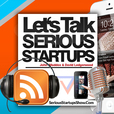Let's Talk Serious Startups: The Nuts & Bolts show