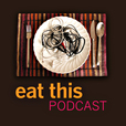 Eat This Podcast show