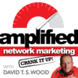 Amplified Network Marketing with David T.S. Wood show