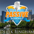 The Passive Podcast | Passive Lifestyle | Weekly interviews with Derek Bingham show