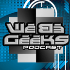 We Be Geeks - Your Voice Of The Geek Revolution show