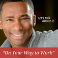 On Your Way to Work Interview Series | Conversations with Business Owners & Managers About You! show