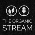 The Organic Stream show