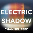 Electric Shadow Channel show