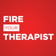 Fire Your Therapist show