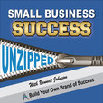 Small Business Success UNZIPPED | Build Your Own Brand of Success show