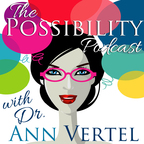 The Possibility Podcast with Dr. Ann Vertel show