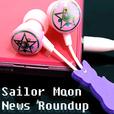 Sailor Moon News Roundup show