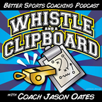 Whistle and a Clipboard- the coaching communities resource show