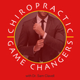 Chiropractic Game Changers Podcast show