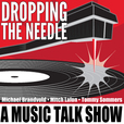 Dropping The Needle - A Music Talk Show show