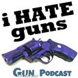 i HATE guns Podcast show