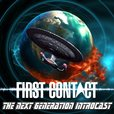 First Contact The Next Generation Introcast show