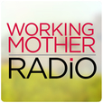Working Mother Radio show