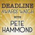 Deadline Awards Watch With Pete Hammond show