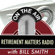 Retirement Matters with Bill Smith show
