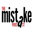 The Mistake Podcast show