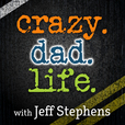 Crazy Dad Life - Building Online in the Off Hours Entrepreneur | Social Media | Online Business | Parenting | Productivity show