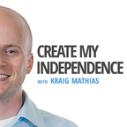 Create My Independence | Live Below Your Means | Build Your Own Business | Create Freedom show