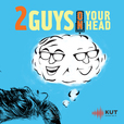KUT » Two Guys on Your Head show