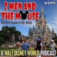 2 Men and The Mouse: A Walt Disney World Podcast show