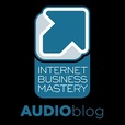 Internet Business Mastery AUDIOblogs: Our Best Tips in 15 Mins or Less show