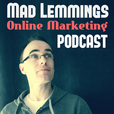 Mad Lemmings Podcast: Online Marketing, Blogging, Social Media with Ashley Faulkes show