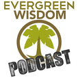 Evergreen Wisdom - Create Your Ultimate Lifestyle show