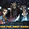 Far Far Away Radio » A Star Wars Podcast show