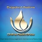 Engaging Missions Show - Powerful Stories from Christian Missionaries, Church Planters, and Ministry Leaders show