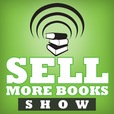 The Sell More Books Show: Book Marketing, Digital Publishing and Kindle News, Tools and Advice show