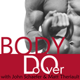 Body Do Over | John Schaefer and Matt Theriault show