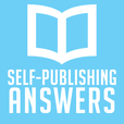 Self-Publishing Answers | Write, Market, & Sell Your Book! show