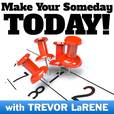 Make Your Someday Today Podcast : Learn to Reach Your Goals, Increase Happiness and Success, and Become the Person You Deserve show