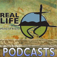 Real Life Ministries » Weekly Sermons show