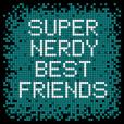 Super Nerdy Best Friends show